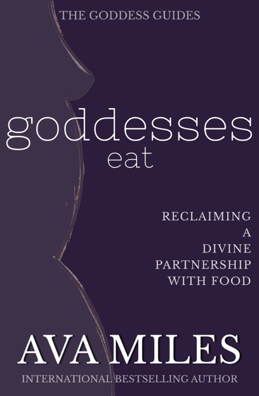 Goddesses Eat: Reclaiming a Divine Partnership with Food