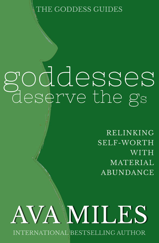 Goddesses Deserve The Gs: Relinking Self-Worth with Material Abundance