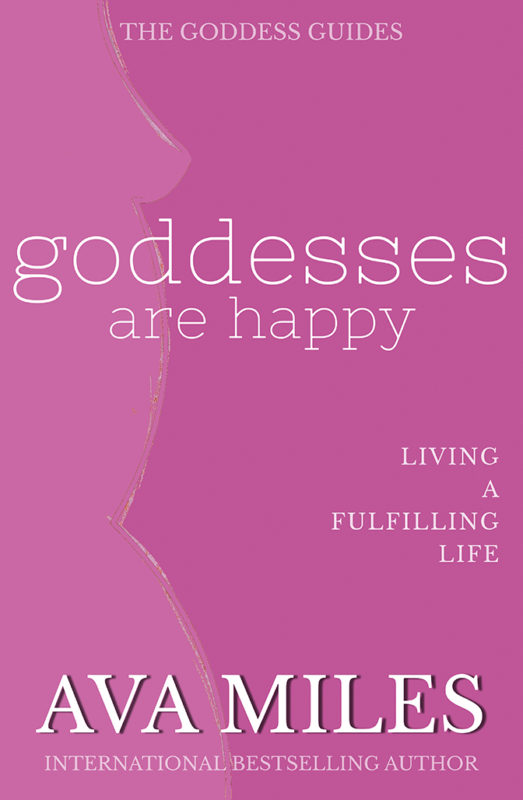 Goddesses Are Happy: Living a Fulfilling Life